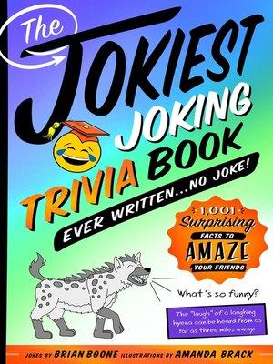 cover image of The Jokiest Joking Trivia Book Ever Written . . . No Joke!