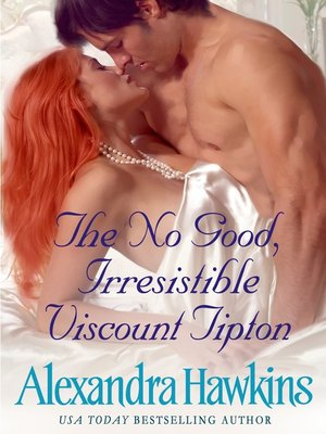 cover image of The No Good Irresistible Viscount Tipton