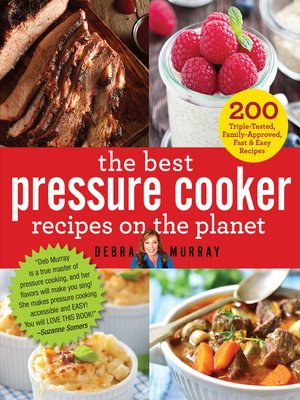 cover image of The Best Pressure Cooker Recipes on the Planet