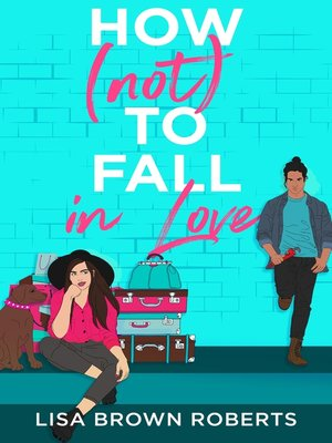 cover image of How (Not) to Fall in Love