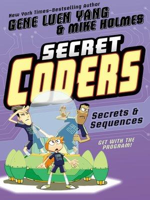 cover image of Secret Coders--Secrets & Sequences
