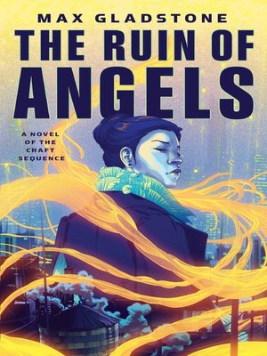 cover image of The Ruin of Angels--A Novel of the Craft Sequence