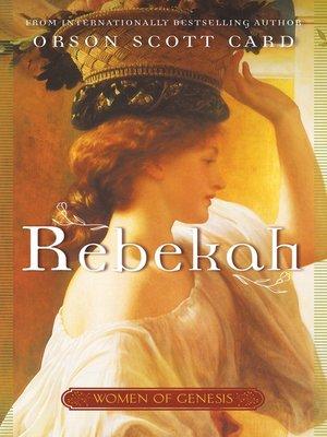 Women of genesisseries overdrive rakuten overdrive ebooks women of genesis series book 1 orson scott card author 2018 cover image of rebekah fandeluxe Choice Image
