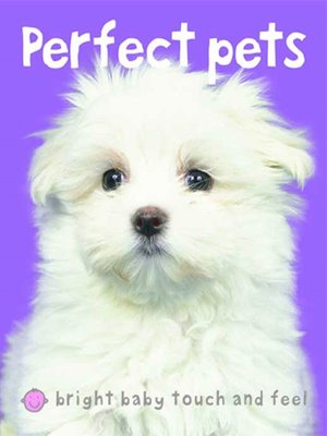 cover image of Bright Baby Touch & Feel: Perfect Pets