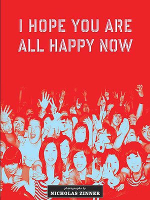 cover image of I Hope You are All Happy Now