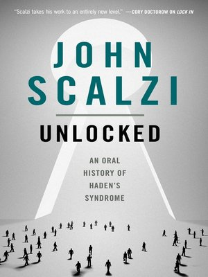 cover image of Unlocked: An Oral History of Haden's Syndrome