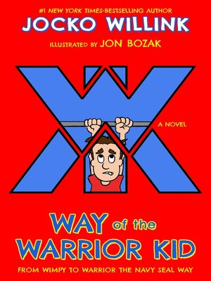 cover image of Way of the Warrior Kid--From Wimpy to Warrior the Navy SEAL Way