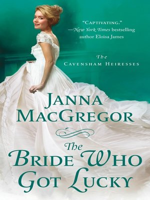 cover image of The Bride Who Got Lucky--The Cavensham Heiresses