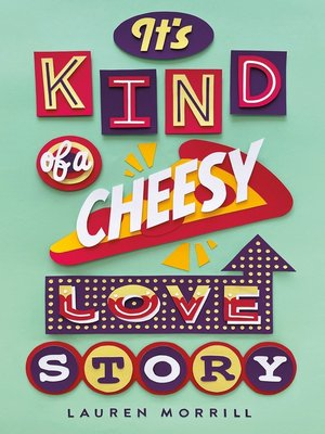 cover image of It's Kind of a Cheesy Love Story