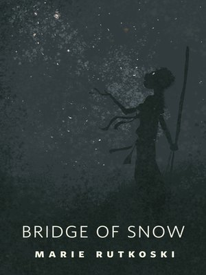 cover image of The Bridge of Snow