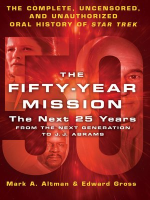 cover image of The Fifty-Year Mission: The Next 25 Years, From the Next Generation to J. J. Abrams