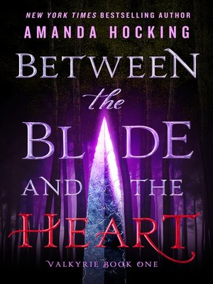 cover image of Between the Blade and the Heart--Valkyrie Book One
