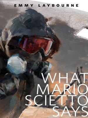 cover image of What Mario Scietto Says
