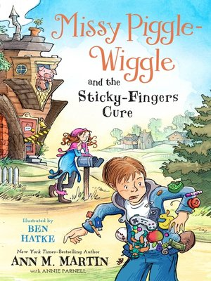 cover image of Missy Piggle-Wiggle and the Sticky-Fingers Cure