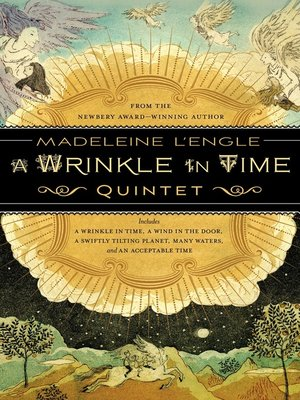cover image of The Wrinkle in Time Quintet: A Wrinkle in Time ; A Wind in the Door ; A Swiftly Tilting Planet ; Many Waters ; An Acceptable Time