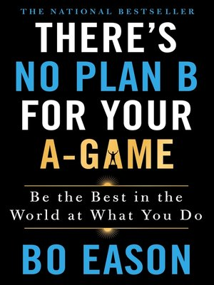 cover image of There's No Plan B for Your A-Game