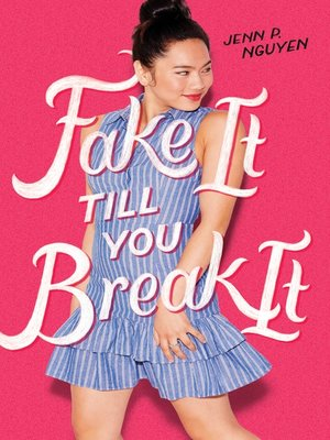 cover image of Fake It Till You Break It