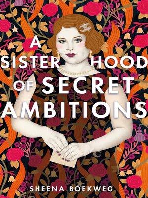 cover image of A Sisterhood of Secret Ambitions