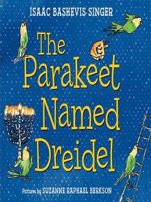 cover image of The Parakeet Named Dreidel