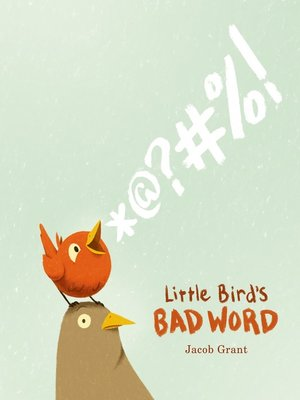 cover image of Little Bird's Bad Word