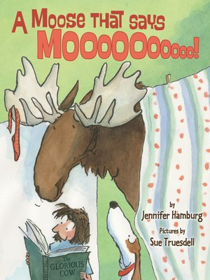 cover image of A Moose That Says Moo