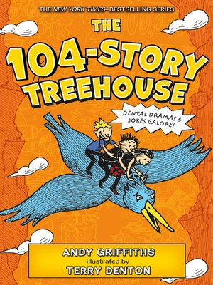 cover image of The 104-Story Treehouse: Dental Dramas & Jokes Galore!