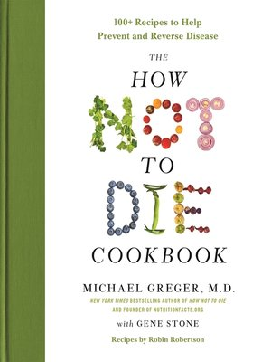cover image of The How Not to Die Cookbook