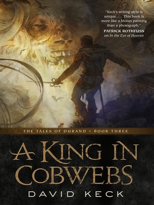 cover image of A King in Cobwebs--The Tales of Durand, Book Three
