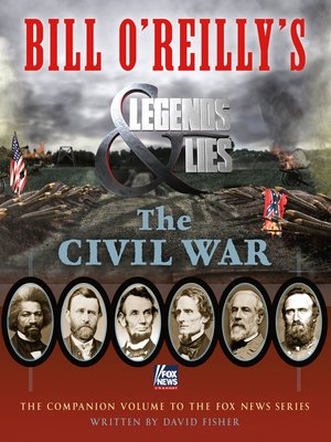 cover image of Bill O'Reilly's Legends and Lies--The Civil War
