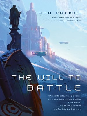 cover image of The Will to Battle--Book 3 of Terra Ignota