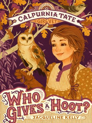 cover image of Who Gives a Hoot?--Calpurnia Tate, Girl Vet