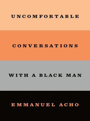cover image of Uncomfortable Conversations with a Black Man