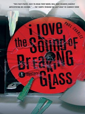 cover image of I Love the Sound of Breaking Glass