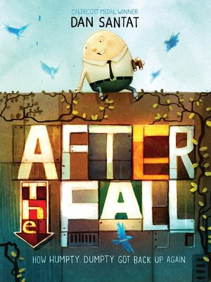 cover image of After the Fall (How Humpty Dumpty Got Back Up Again)