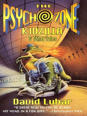 cover image of The Psychozone--Kidzilla and Other Tales