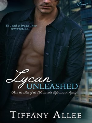cover image of Lycan Unleashed--A Files of the Otherworlder Enforcement Agency Novel
