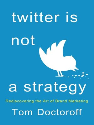 cover image of Twitter is Not a Strategy