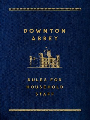 cover image of Downton Abbey--Rules for Household Staff