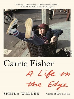 cover image of Carrie Fisher--A Life on the Edge