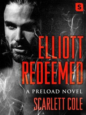 cover image of Elliott Redeemed--A Preload Novel