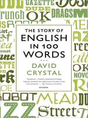The Story of English in 100 Words by David Crystal · OverDrive