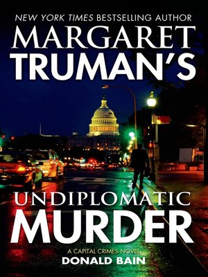 cover image of Margaret Truman's Undiplomatic Murder--A Capital Crimes Novel