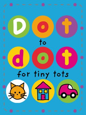 cover image of Dot to Dot for Tiny Tots