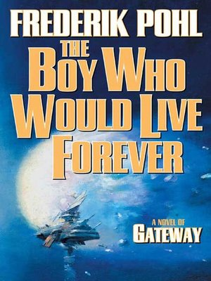 cover image of The Boy Who Would Live Forever