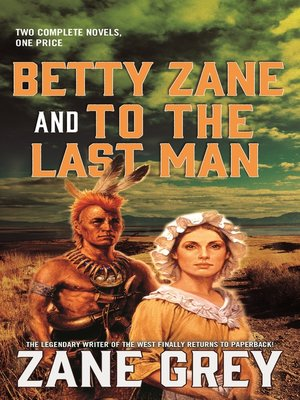 cover image of Betty Zane and to the Last Man