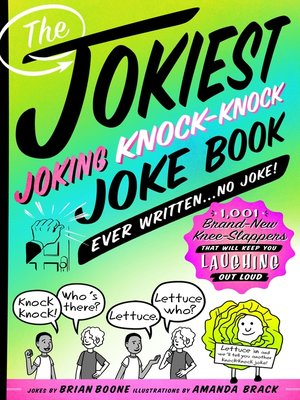 cover image of The Jokiest Joking Knock-Knock Joke Book Ever Written...No Joke!