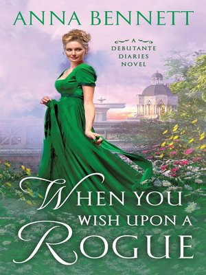 cover image of When You Wish Upon a Rogue--A Debutante Diaries Novel
