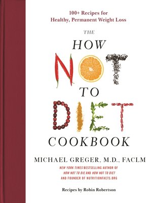 cover image of The How Not to Diet Cookbook