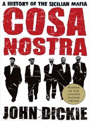 cover image of Cosa Nostra--A History of the Sicilian Mafia