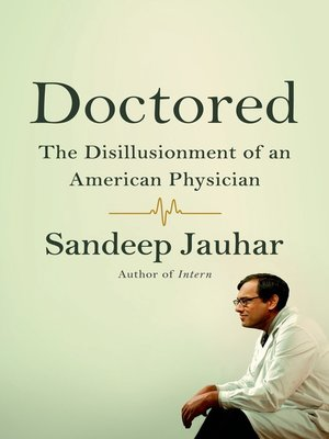 cover image of Doctored--The Disillusionment of an American Physician